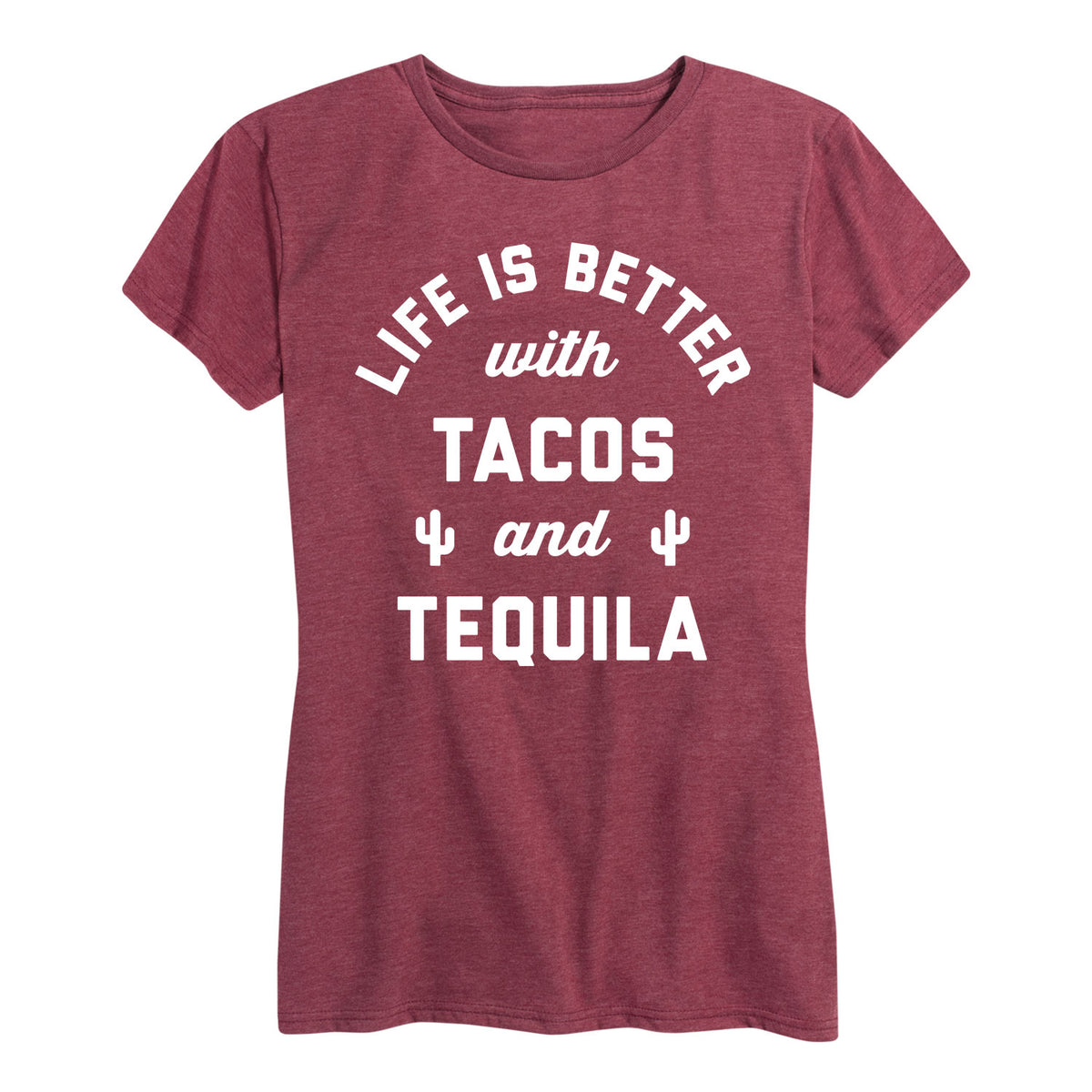 Life Is Better With Tacos And Tequila - Women's Short Sleeve T-Shirt