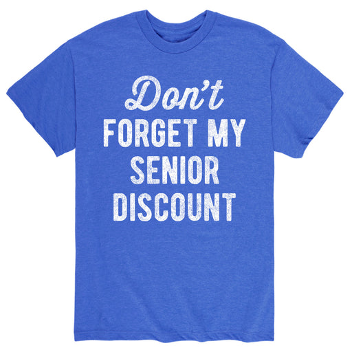 Don't Forget My Senior Discount - Men's Short Sleeve T-Shirt