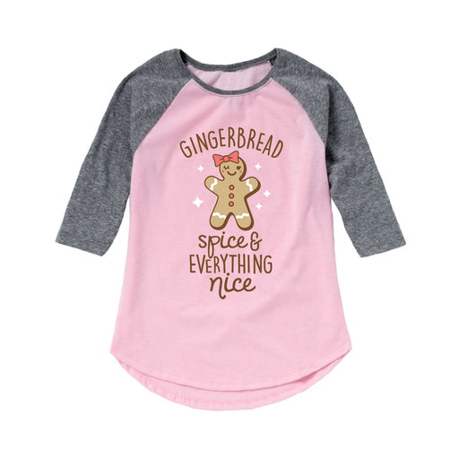 Gingerbread Spice and Everything Nice - Toddler Girl Raglan