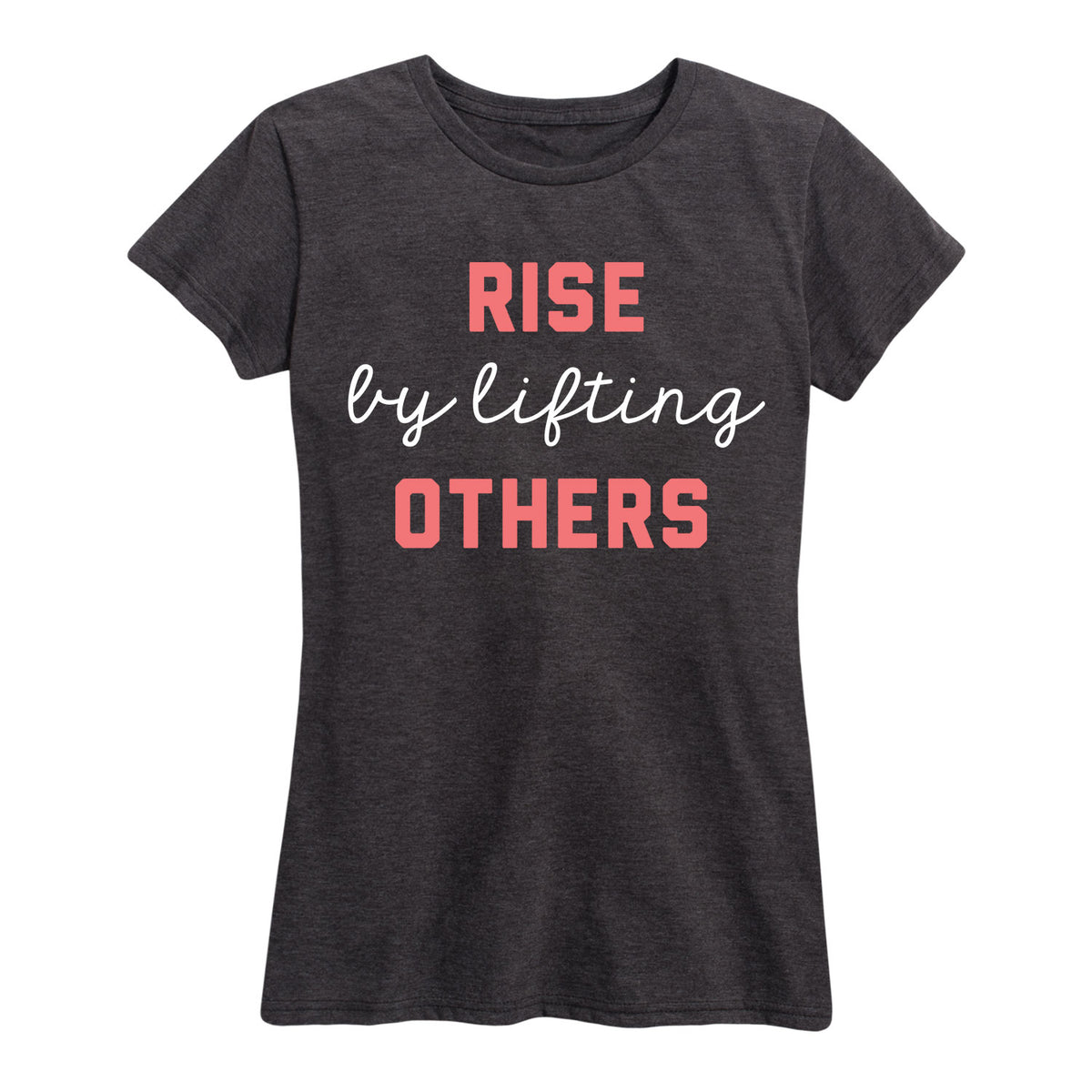 Rise By Lifting Others - Women's Short Sleeve T-Shirt