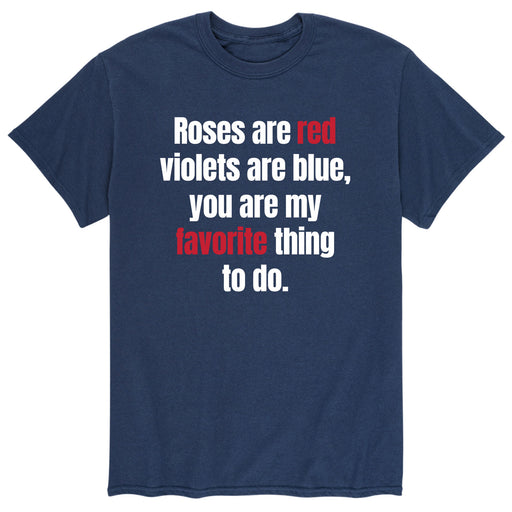Roses Red Favorite Thing to Do - Men's Short Sleeve T-Shirt