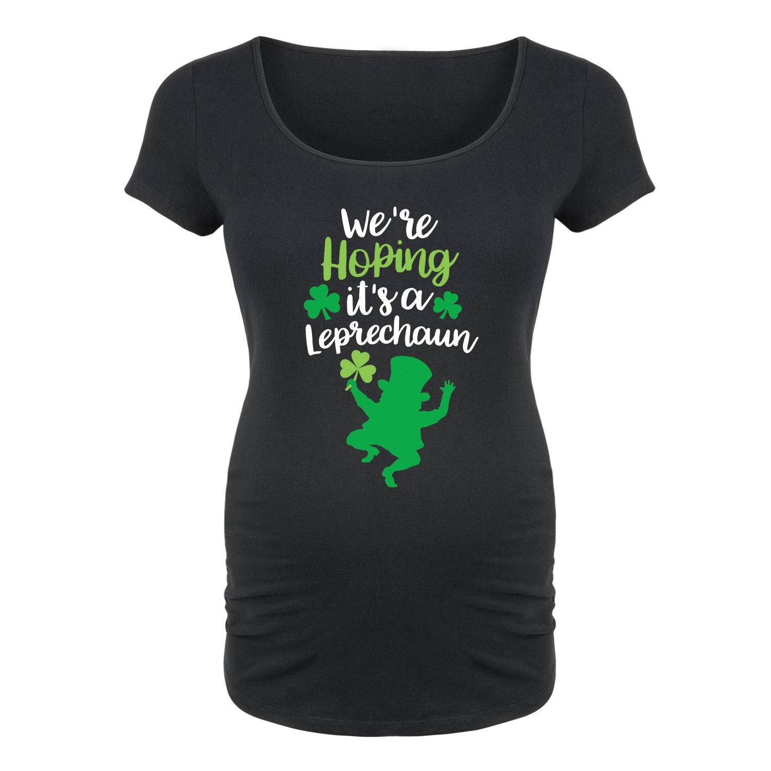 We're Hoping its a Leprechaun - Maternity Short Sleeve T-Shirt