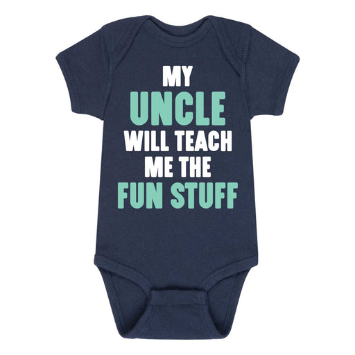 My Uncle Will Teach Me - Infant One Piece