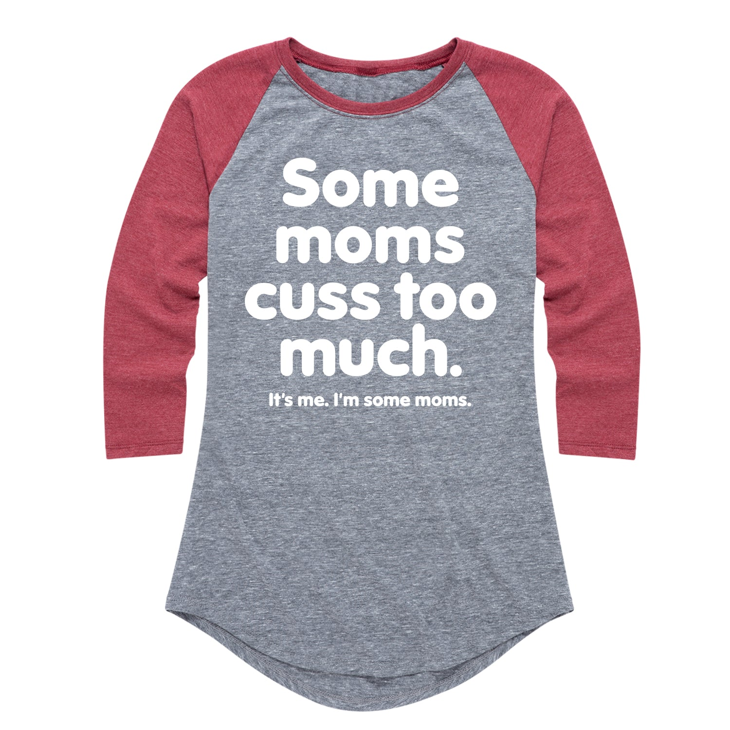 Some Moms Cuss Too Much - Ladies Raglan