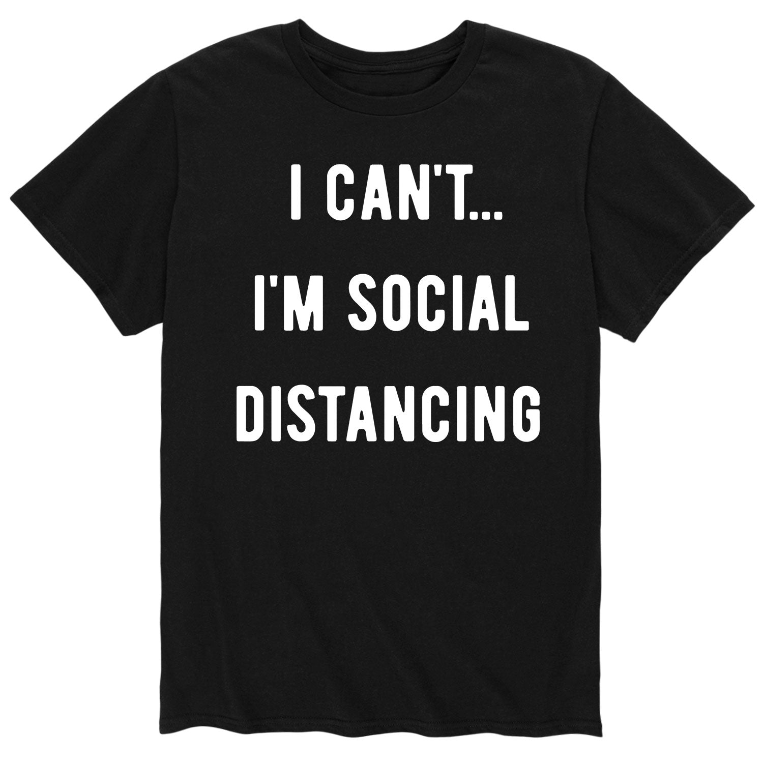 I Can't I'm Social Distancing - Men's Short Sleeve T-Shirt