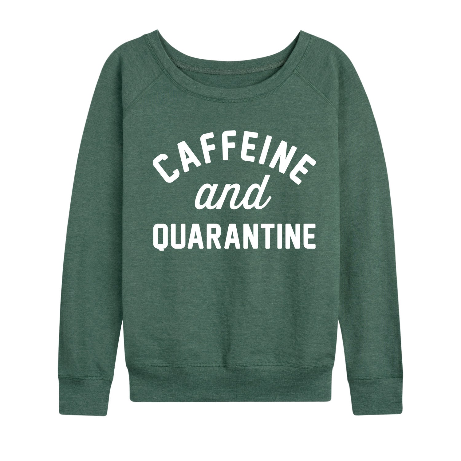 Caffeine And Quarantine - Women's Slouchy