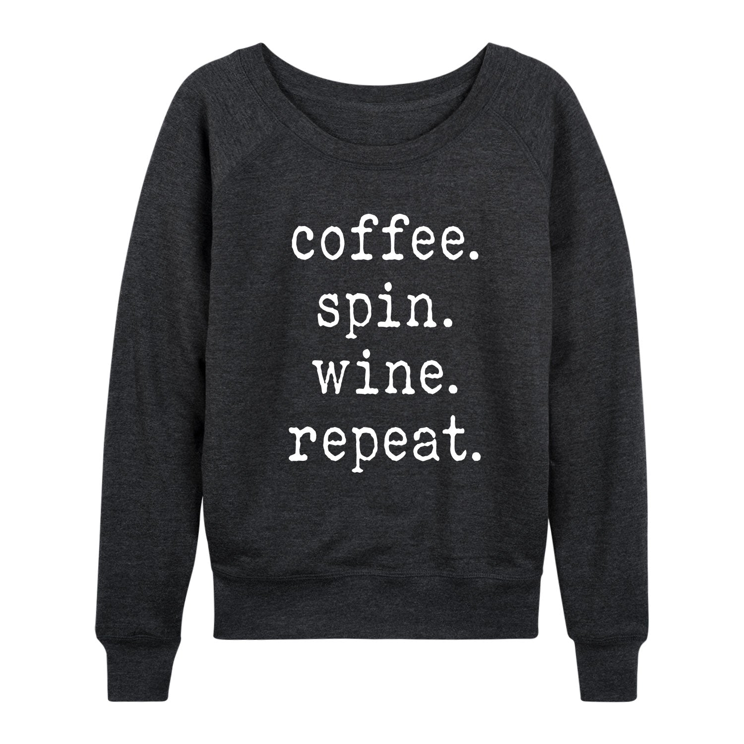 Coffee Spin Wine Repeat - Women's Slouchy