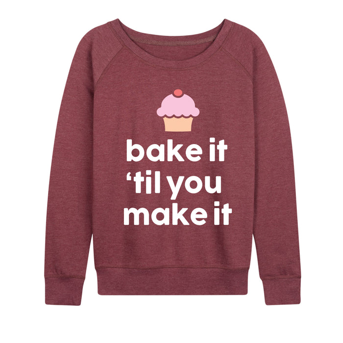 Bake It Til You Make It - Women's Slouchy