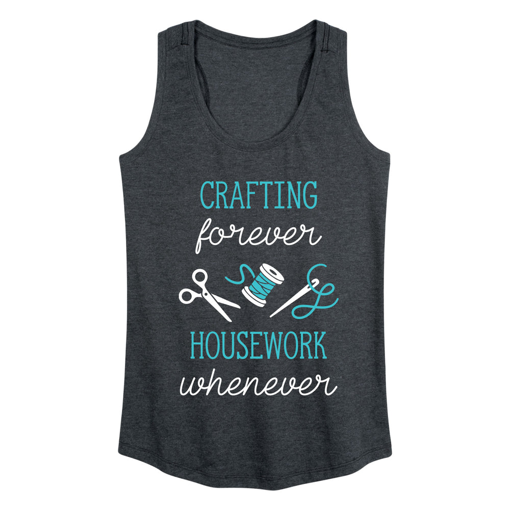 Crafting Forever Housework Whenever - Women's Tank