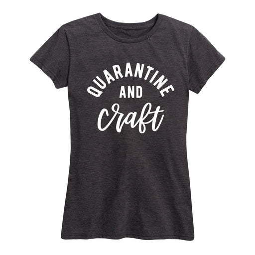 Quarantine And Craft - Women's Short Sleeve T-Shirt