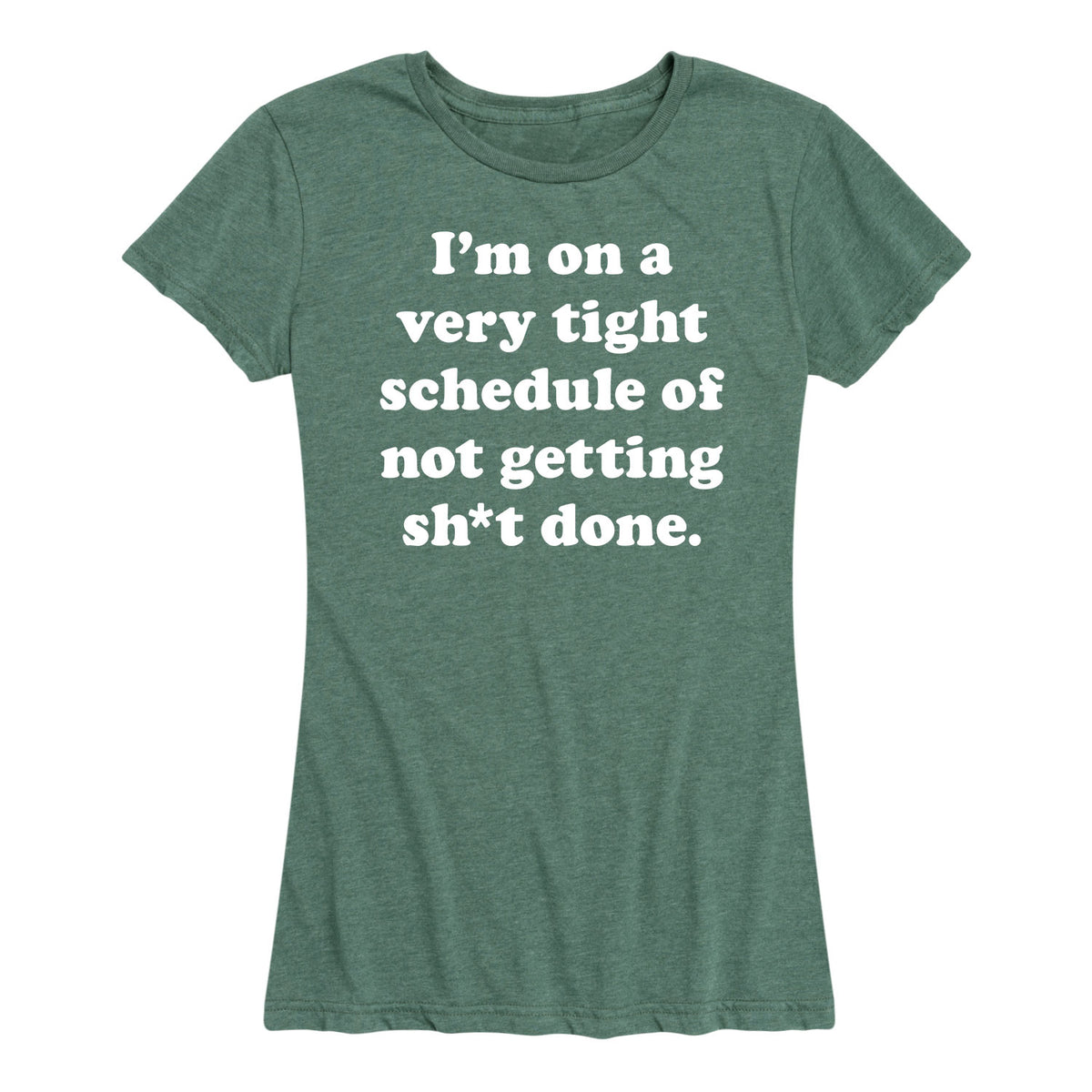 I'm On A Very Tight Schedule - Women's Short Sleeve T-Shirt