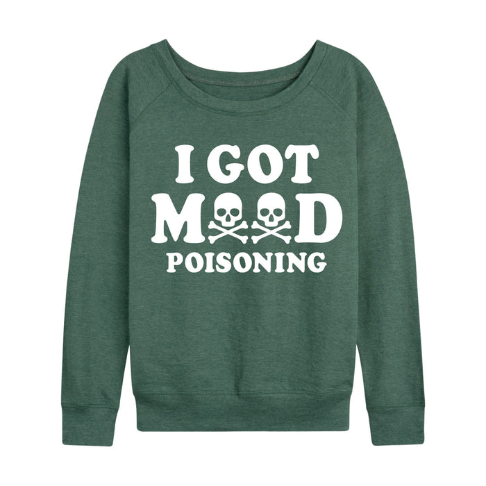 I Got Mood Poisoning - Women's Slouchy