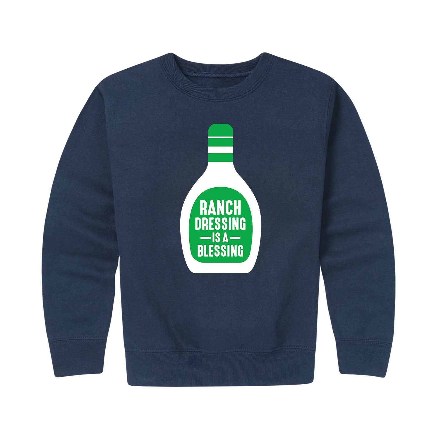 Ranch Dressing Is A Blessing - Youth & Toddler Crew Neck Fleece