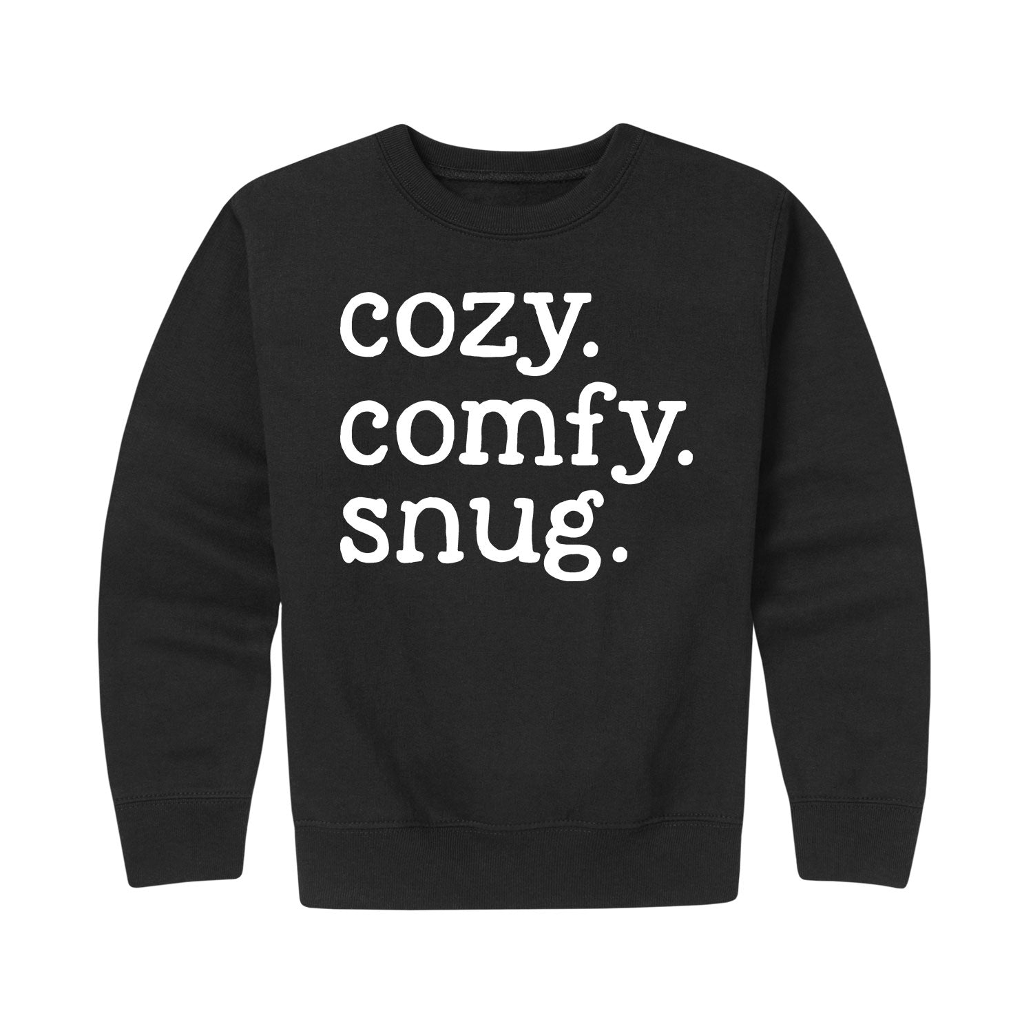 Cozy Comfy Snug - Youth & Toddler Crew Neck Fleece