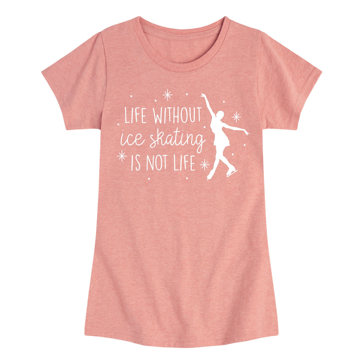 Life Without Ice Skating - Youth & Toddler Girls Short Sleeve T-Shirt