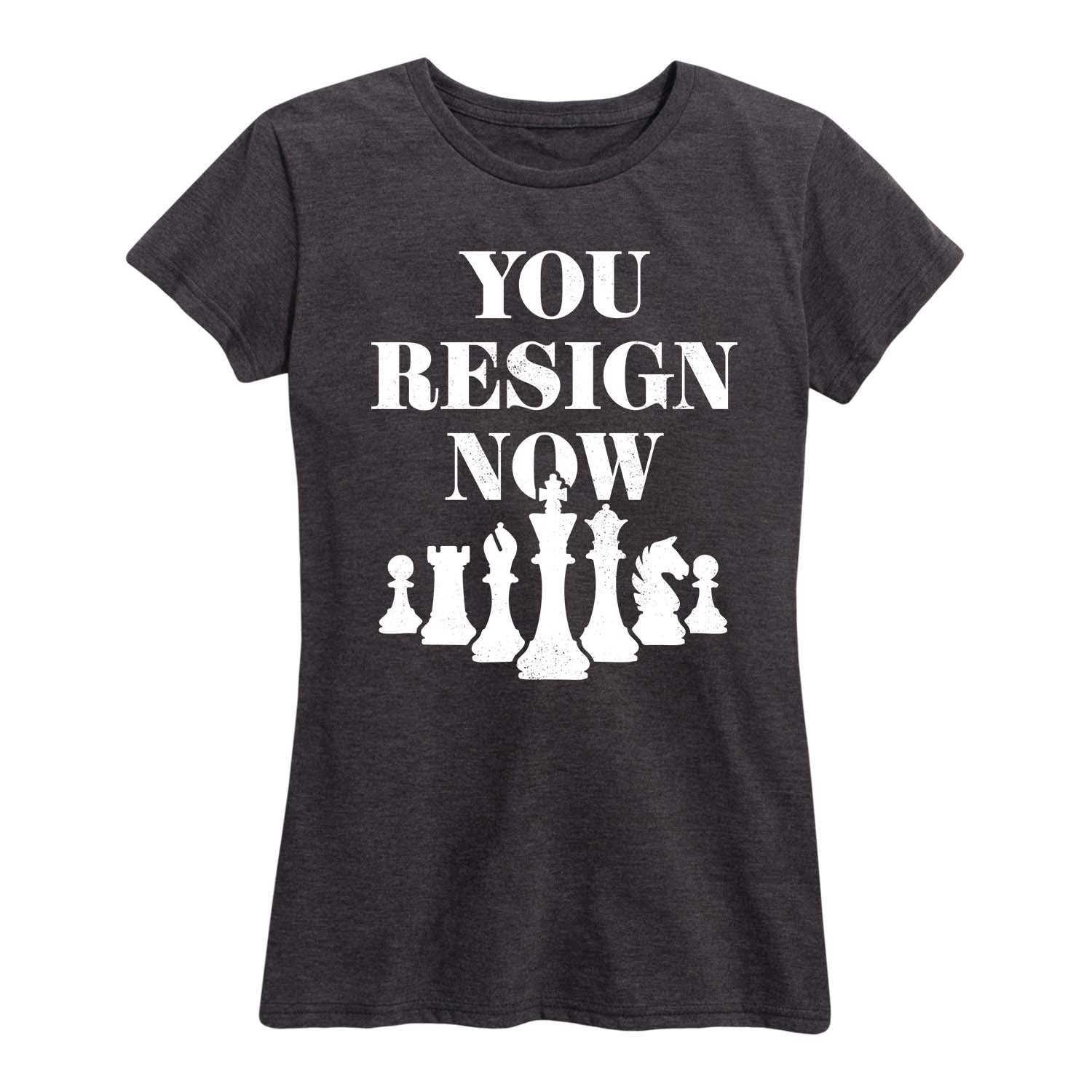 You Resign Now - Women's Short Sleeve T-Shirt