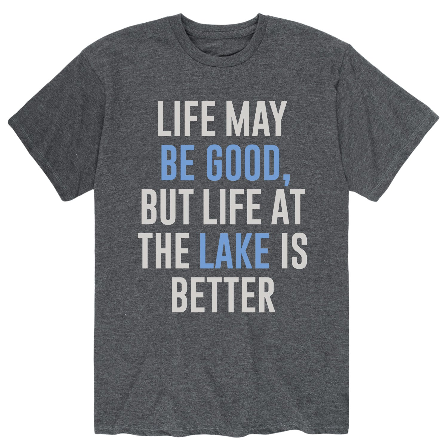 Life Better Lake - Men's Short Sleeve T-Shirt
