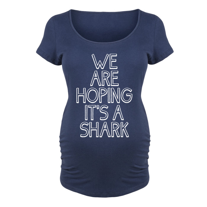 We are Hoping it's a Shark - Maternity Short Sleeve T-Shirt