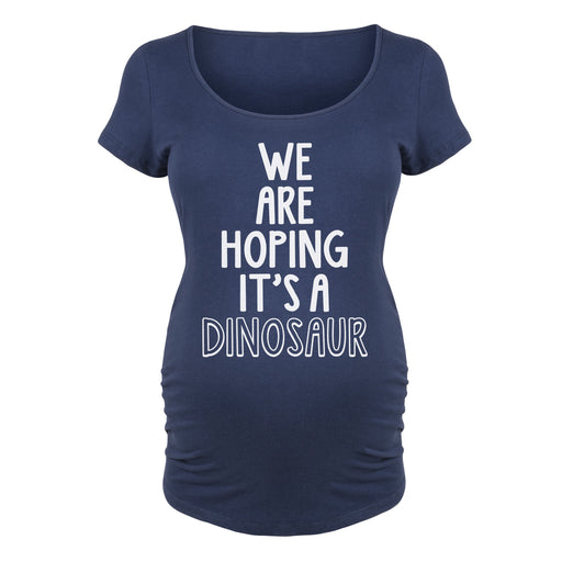 We are Hoping it's a Dinosaur Maternity Tee