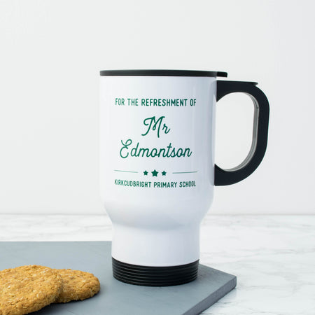 Personalised 'For The Refreshment Of…' Travel Mug