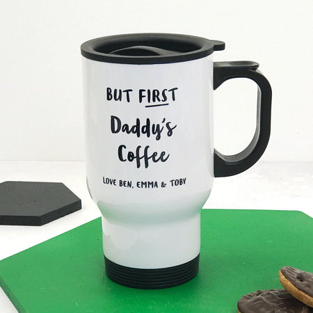 But First Daddy's Coffee Travel Mug