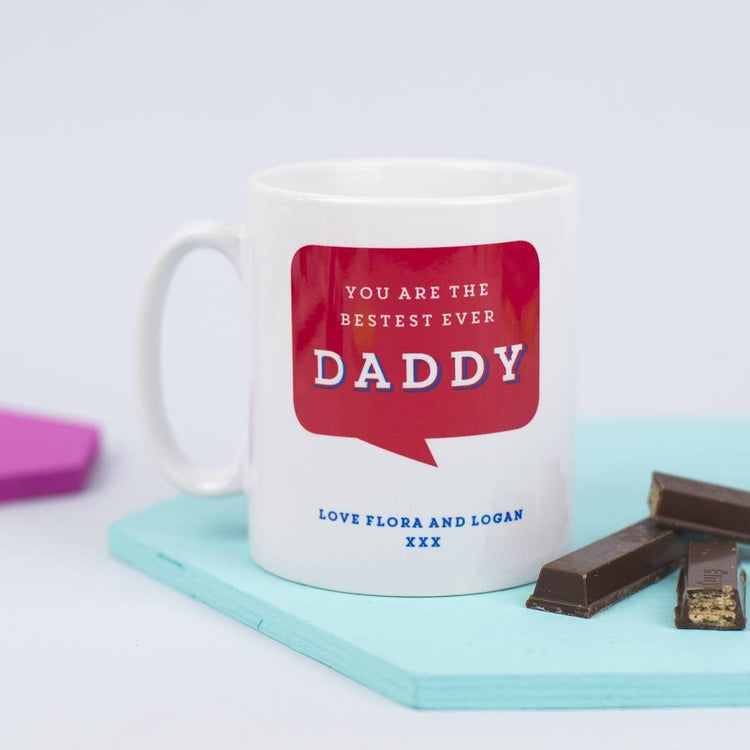 Personalised 'You Are The Bestest Ever Daddy' Mug
