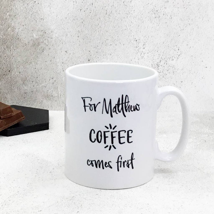Coffee Comes First Mug