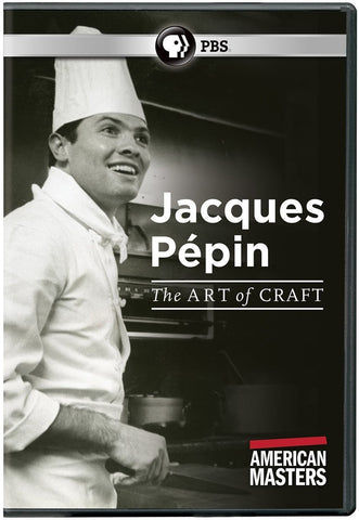 American Masters: Jacques Pepin: The Art of Craft