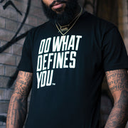 Do What Defines You™ Tee - Black