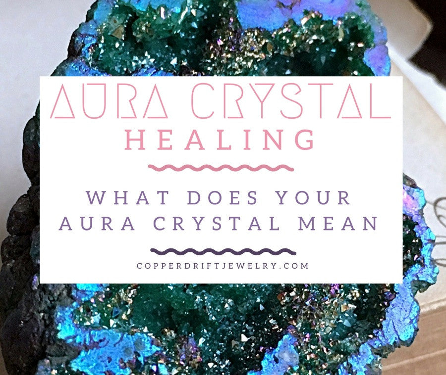 Aura Crystal Healing What Does Your Aura Crystal Mean Copper Drift