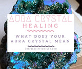 Aura Crystal Healing - What does your Aura Crystal Mean