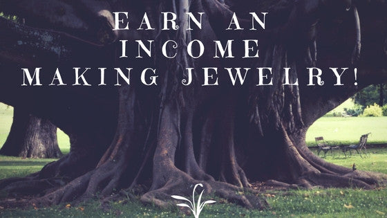 How To Earn a Part-Time Income Making Jewelry