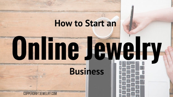 How to Start an Online Jewelry Business - [MY INCOME REPORT] - Tips, Tricks, and What Worked For Me