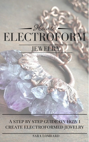 HOW TO ELECTROFORM JEWELRY