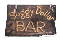 Soggy Dollar Bar Sign Sticker