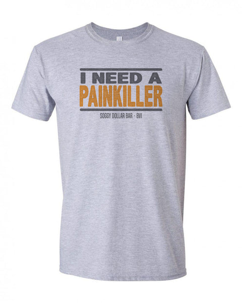 I Need a Painkiller Short Sleeve T-Shirt