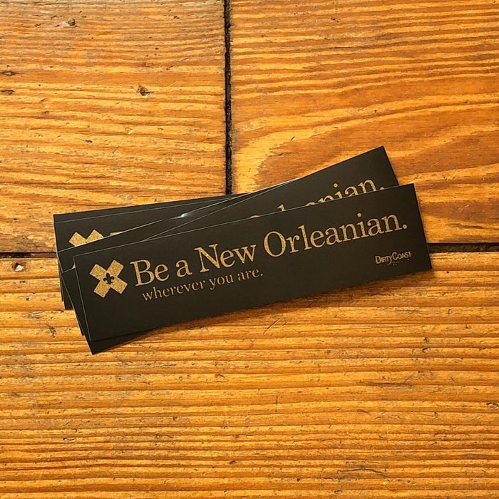 Be A New Orleanian Sticker Pack - Dirty Coast Press