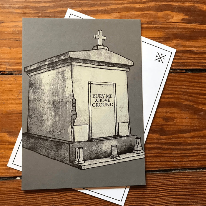 Bury Me Above Ground Postcard - Dirty Coast Press
