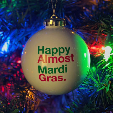 Dirty Coast Holiday Ornaments - Happy Almost Mardi Gras - Dirty Coast Press