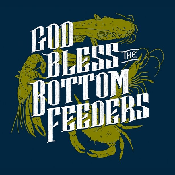 God Bless The Bottom Feeders - Dirty Coast Press