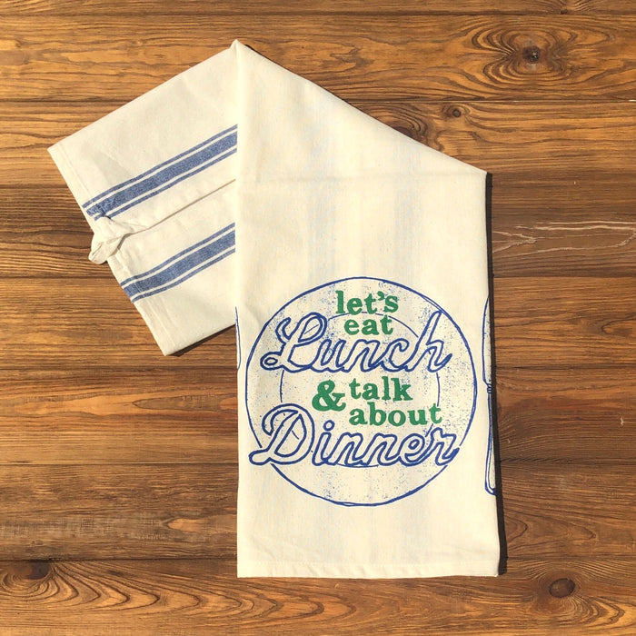 Let's Eat Lunch & Talk About Dinner Tea Towel - Dirty Coast Press