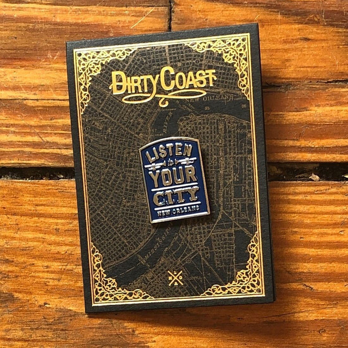 Listen To Your City Pin - Dirty Coast Press