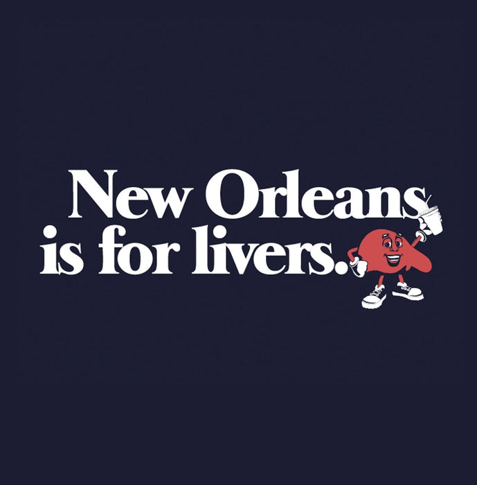 New Orleans is for Livers - Dirty Coast Press