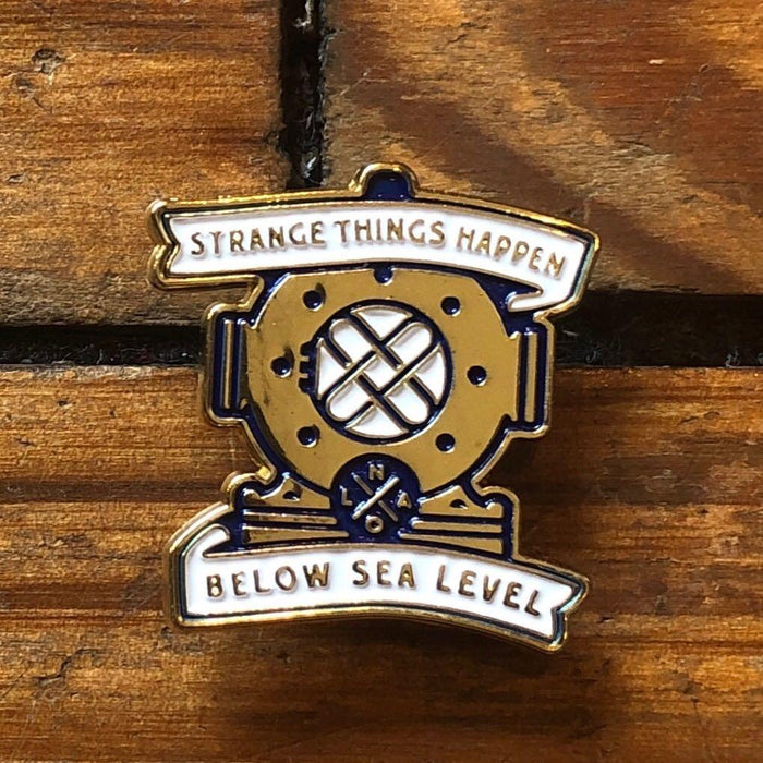 Strange Things Happen Below Sea Level Pin - Dirty Coast Press