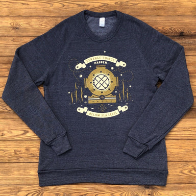 Strange Things Happen Below Sea Level Sweatshirt - Dirty Coast Press