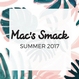 MAC'S SMACK SUMMER 2017 LINE