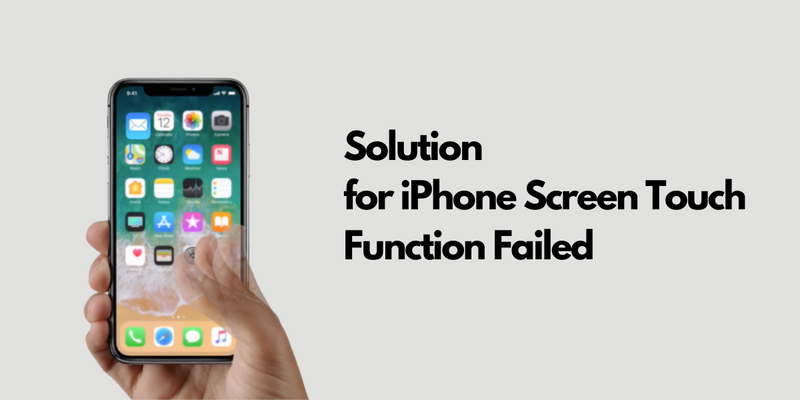 Solution for iPhone Screen Touch Function Failed