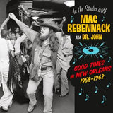 Good Times in New Orleans 1958-1962 - In the Studio with Mac Rebennack AKA Dr. John|Various Artists