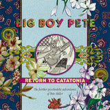 Big Boy Pete|Return To Catatonia