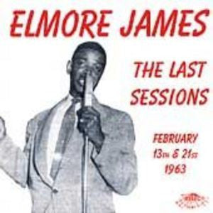 James, Elmore - The Last Sessions